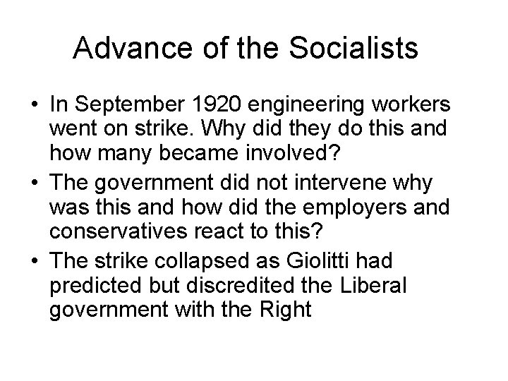 Advance of the Socialists • In September 1920 engineering workers went on strike. Why