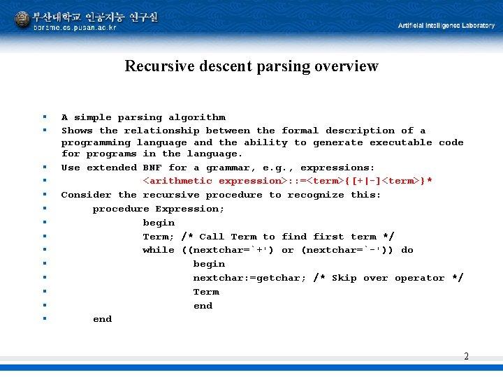 Recursive descent parsing overview § § § § A simple parsing algorithm Shows the
