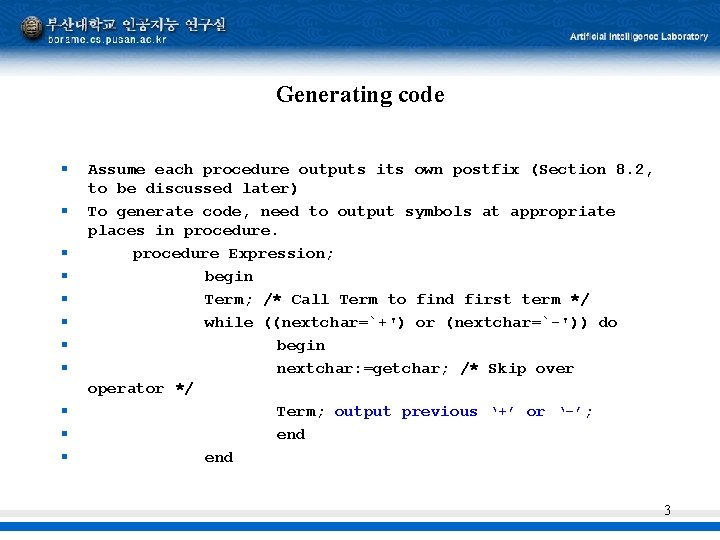 Generating code § § § Assume each procedure outputs its own postfix (Section 8.