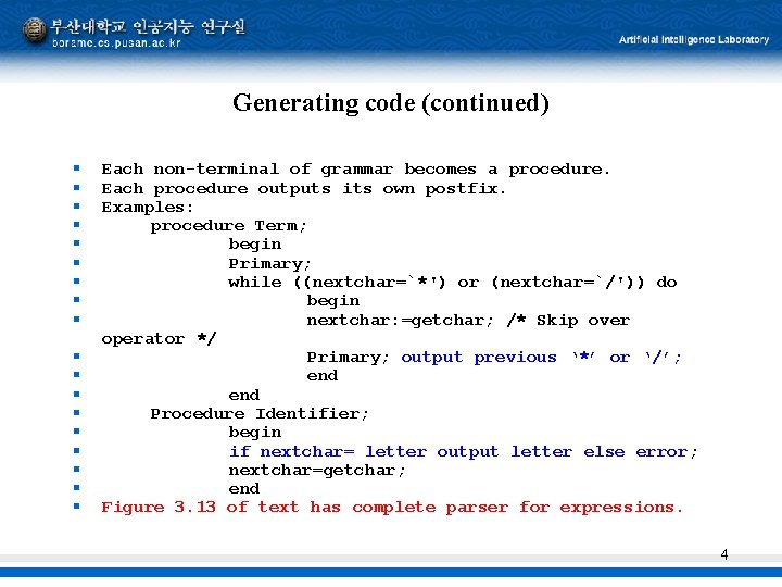 Generating code (continued) § § § § § Each non-terminal of grammar becomes a