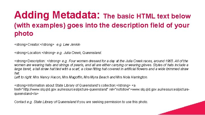 Adding Metadata: The basic HTML text below (with examples) goes into the description field