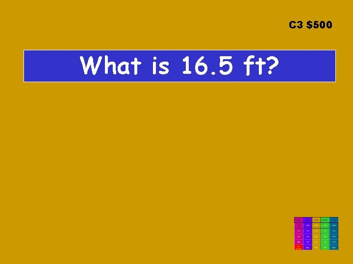 C 3 $500 What is 16. 5 ft?