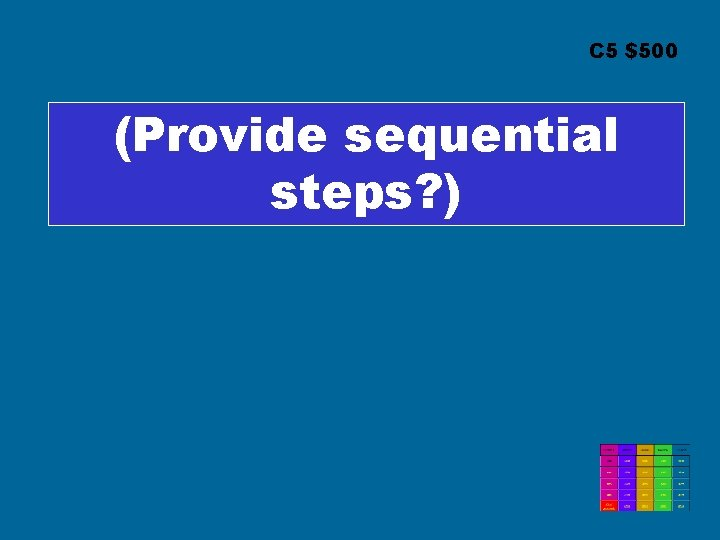 C 5 $500 (Provide sequential steps? )