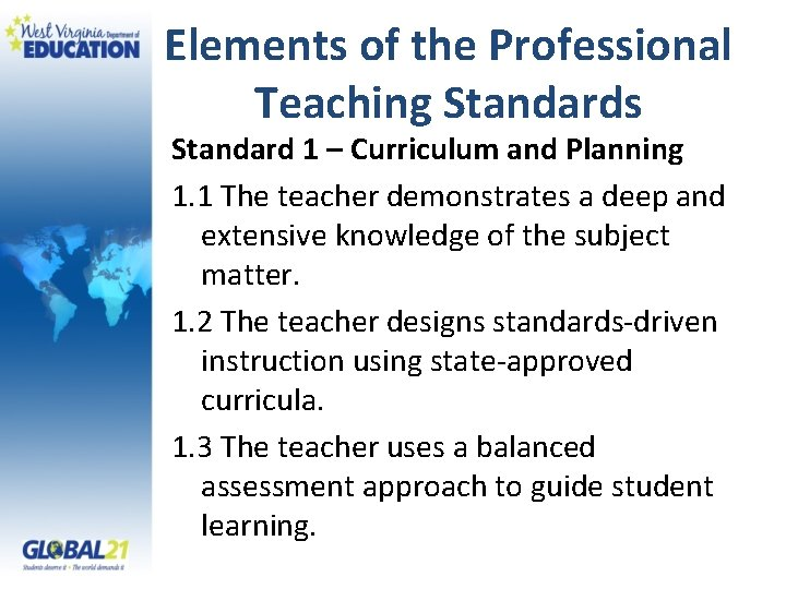 Elements of the Professional Teaching Standards Standard 1 – Curriculum and Planning 1. 1