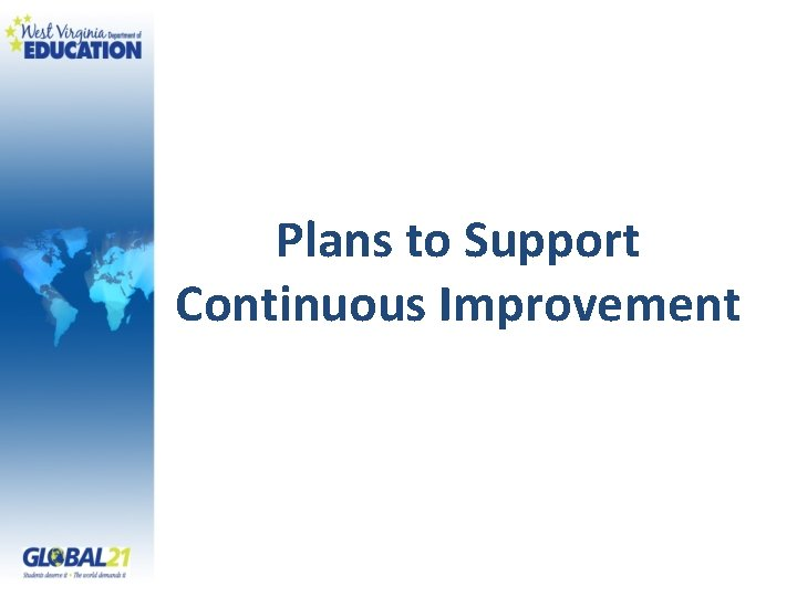 Plans to Support Continuous Improvement