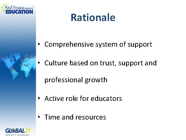 Rationale • Comprehensive system of support • Culture based on trust, support and professional