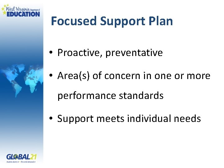 Focused Support Plan • Proactive, preventative • Area(s) of concern in one or more