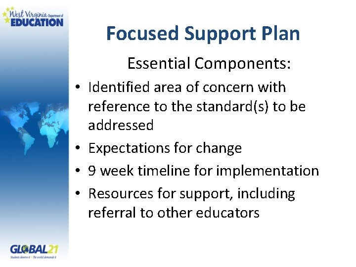Focused Support Plan Essential Components: • Identified area of concern with reference to the