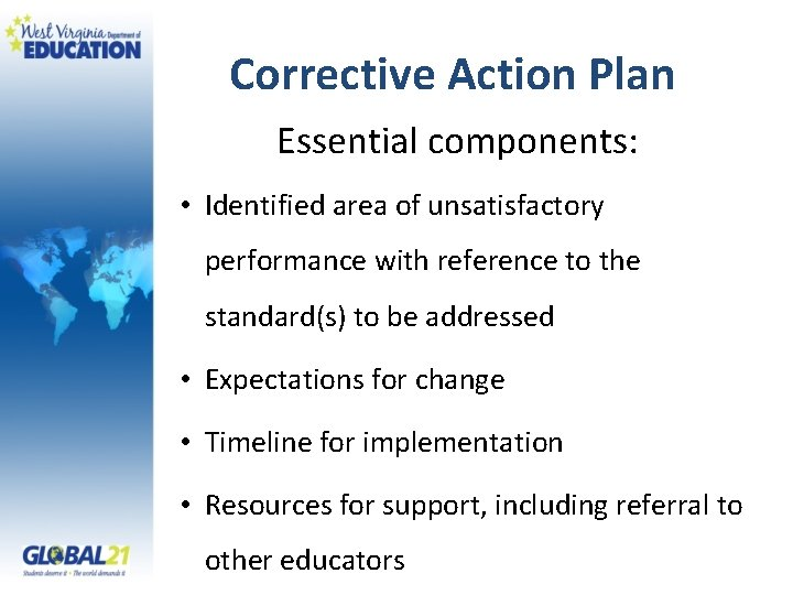 Corrective Action Plan Essential components: • Identified area of unsatisfactory performance with reference to