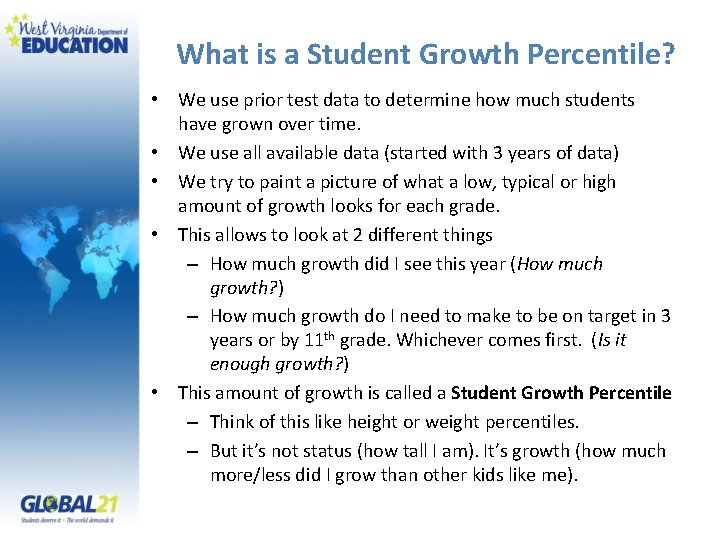 What is a Student Growth Percentile? • We use prior test data to determine