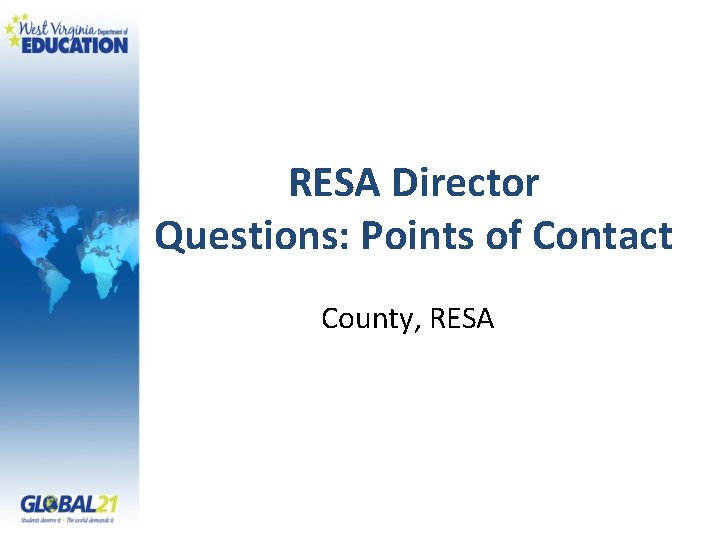 RESA Director Questions: Points of Contact County, RESA