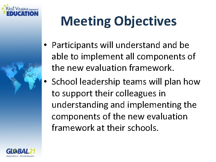 Meeting Objectives • Participants will understand be able to implement all components of the