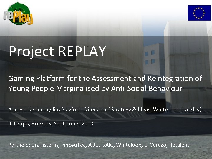 Project REPLAY Gaming Platform for the Assessment and Reintegration of Young People Marginalised by