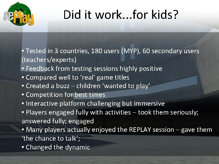 Did it work. . . for kids? • Tested in 3 countries, 180 users