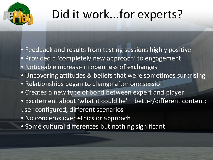 Did it work. . . for experts? • Feedback and results from testing sessions
