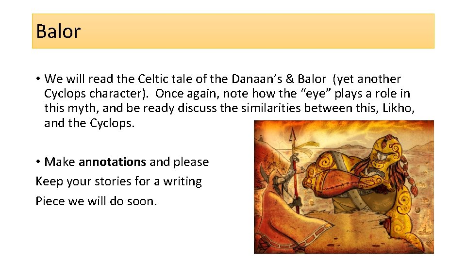 Balor • We will read the Celtic tale of the Danaan's & Balor (yet