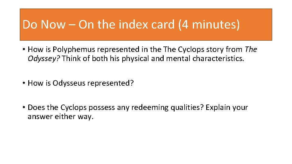 Do Now – On the index card (4 minutes) • How is Polyphemus represented