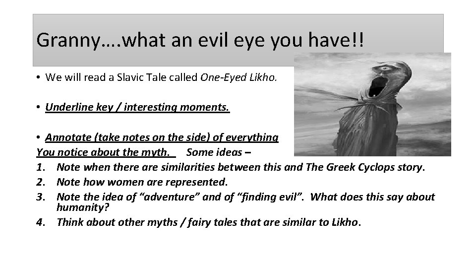 Granny…. what an evil eye you have!! • We will read a Slavic Tale