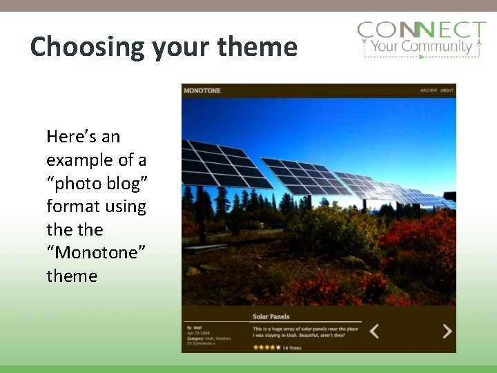 """Choosing your theme Here's an example of a """"photo blog"""" format using the """"Monotone"""""""