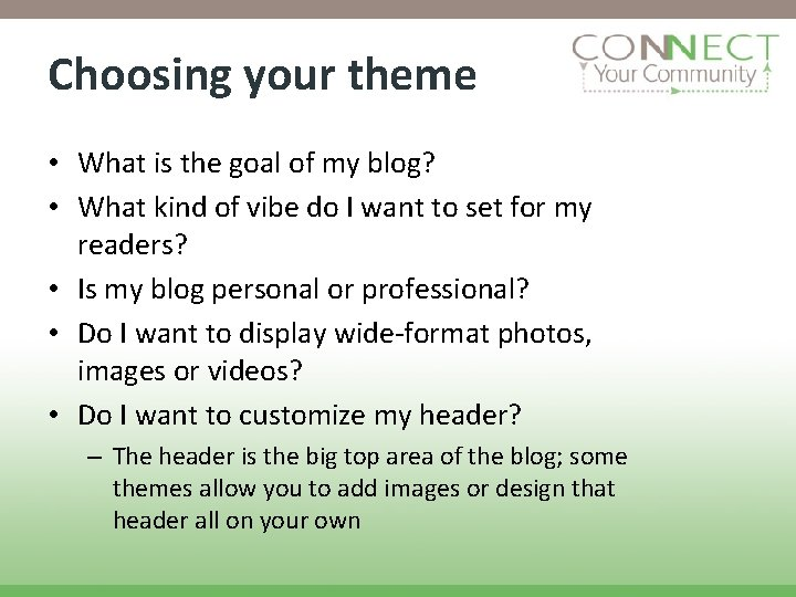 Choosing your theme • What is the goal of my blog? • What kind