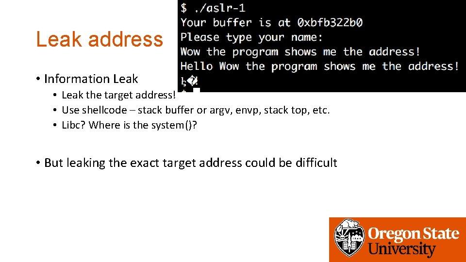 Leak address • Information Leak • Leak the target address! • Use shellcode –