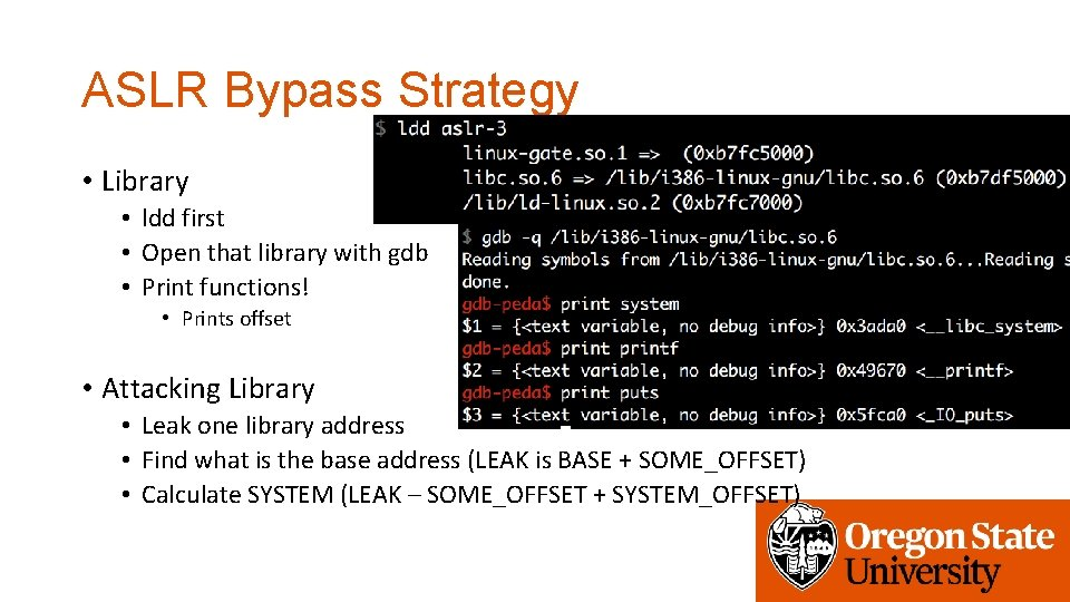 ASLR Bypass Strategy • Library • ldd first • Open that library with gdb