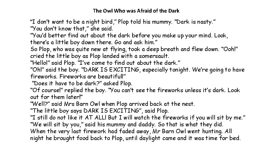 """The Owl Who was Afraid of the Dark """"I don't want to be a"""