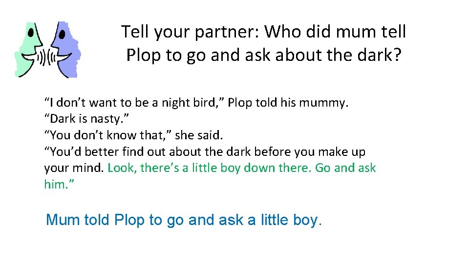 Tell your partner: Who did mum tell Plop to go and ask about the