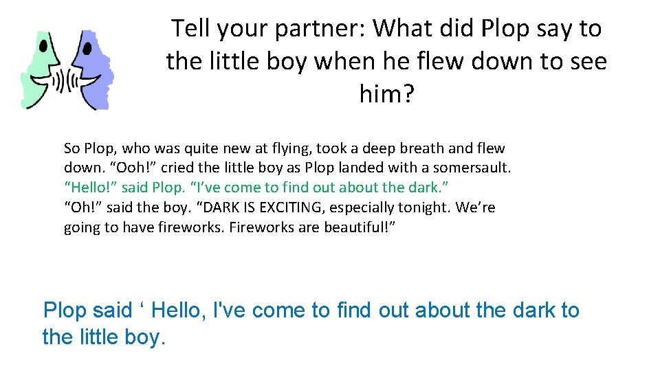 Tell your partner: What did Plop say to the little boy when he flew