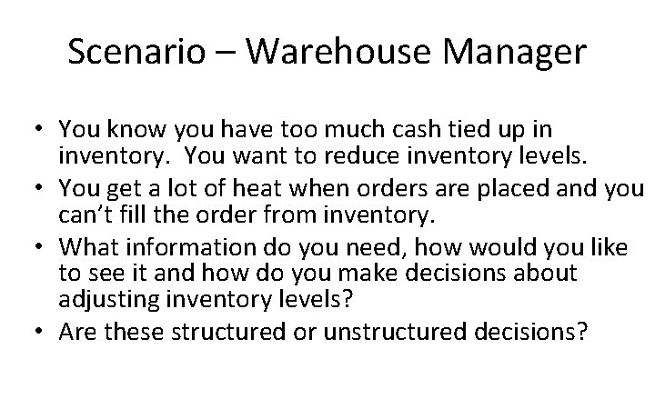 Scenario – Warehouse Manager • You know you have too much cash tied up