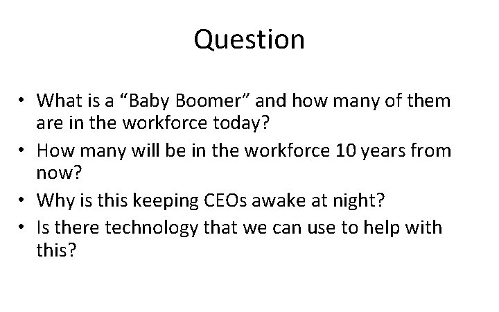 """Question • What is a """"Baby Boomer"""" and how many of them are in"""