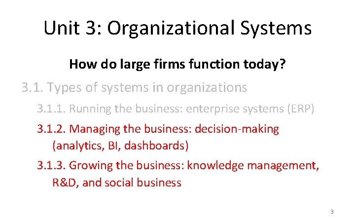 Unit 3: Organizational Systems How do large firms function today? 3. 1. Types of