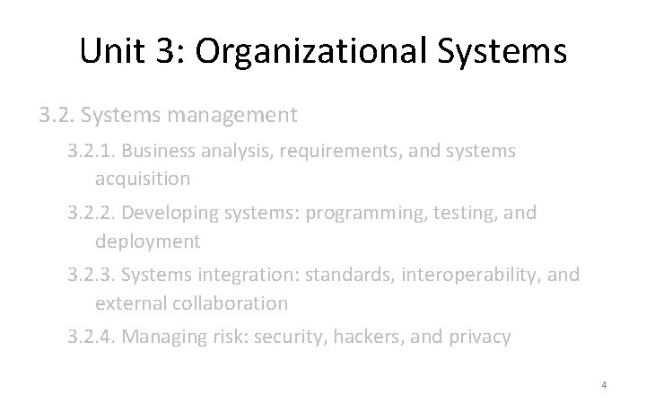 Unit 3: Organizational Systems 3. 2. Systems management 3. 2. 1. Business analysis, requirements,