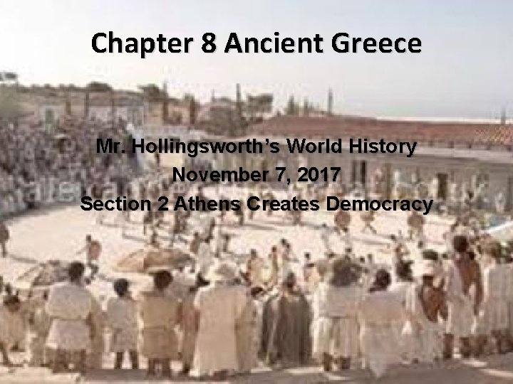 Chapter 8 Ancient Greece Mr. Hollingsworth's World History November 7, 2017 Section 2 Athens