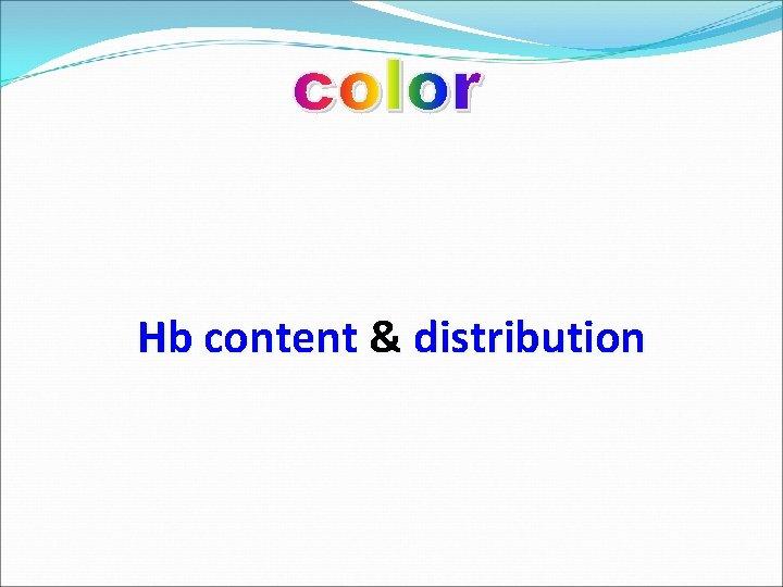 Hb content & distribution