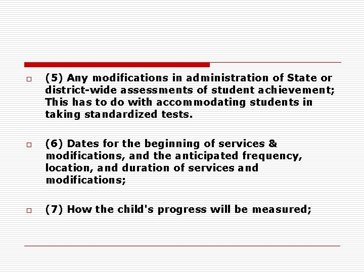 o o o (5) Any modifications in administration of State or district-wide assessments of