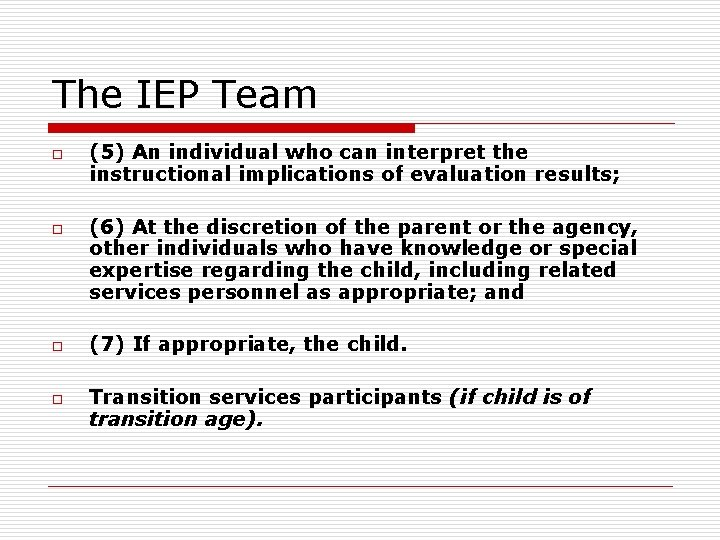The IEP Team o o (5) An individual who can interpret the instructional implications