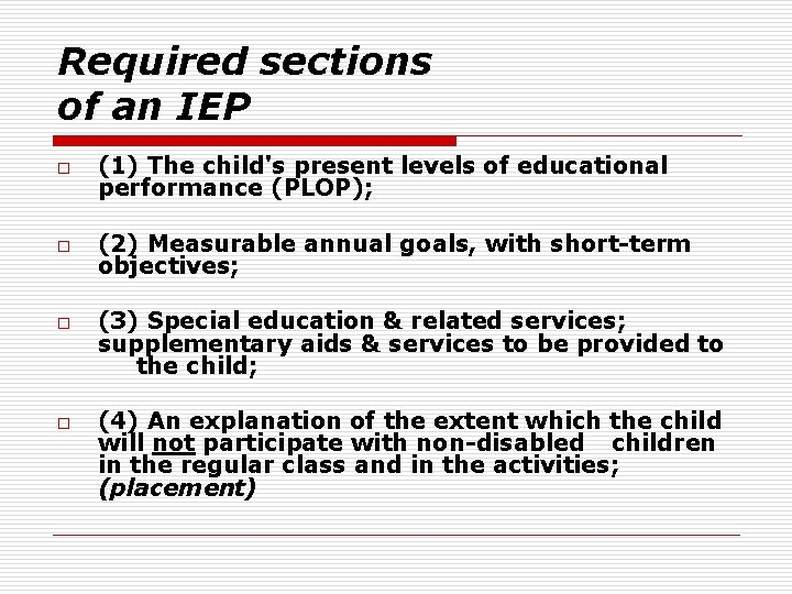 Required sections of an IEP o (1) The child's present levels of educational performance