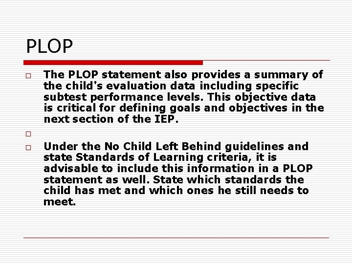 PLOP o o o The PLOP statement also provides a summary of the child's
