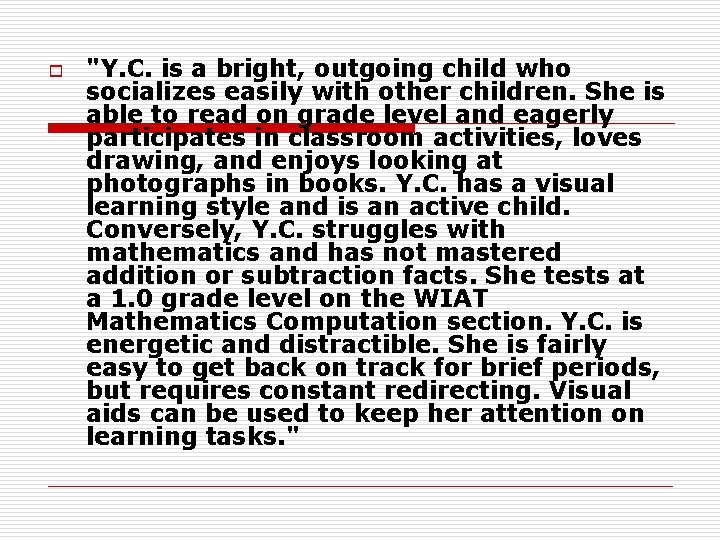 """o """"Y. C. is a bright, outgoing child who socializes easily with other children."""