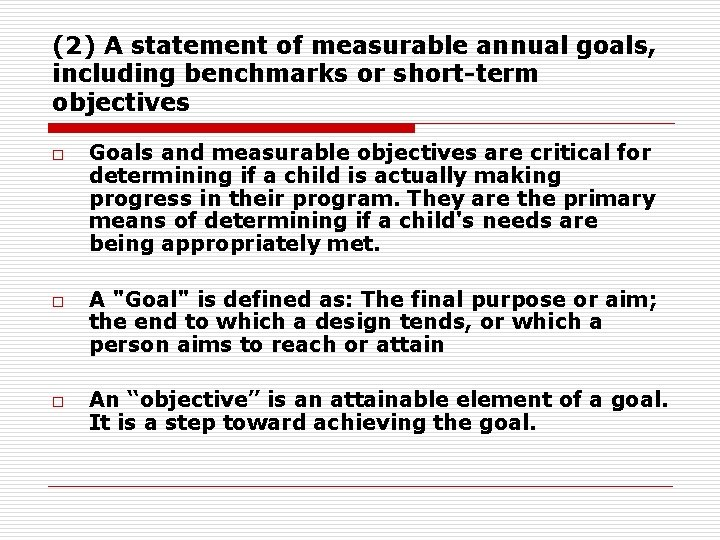 (2) A statement of measurable annual goals, including benchmarks or short-term objectives o o