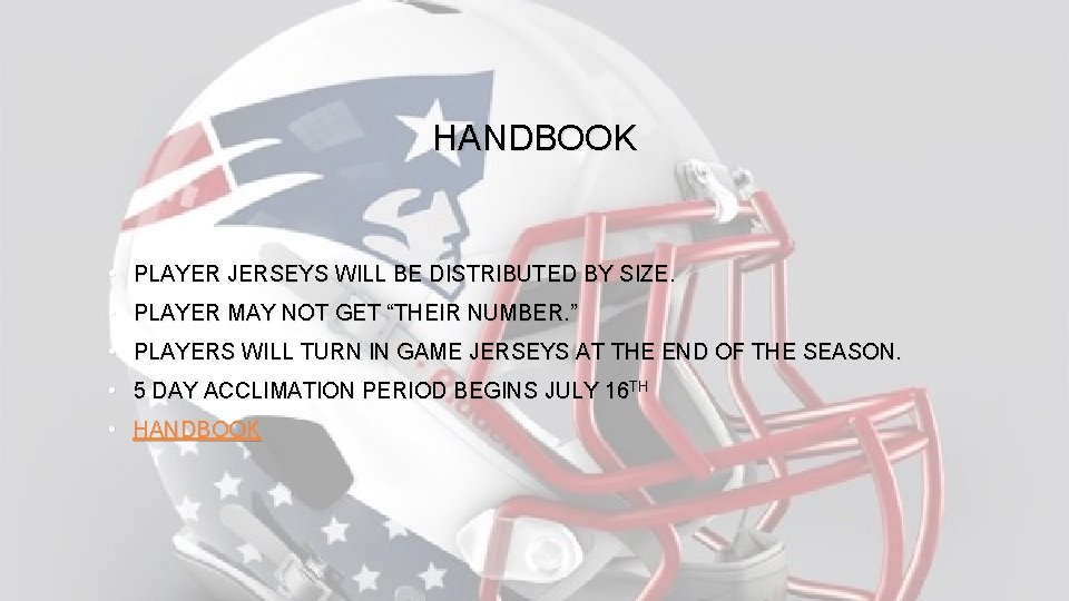 HANDBOOK • PLAYER JERSEYS WILL BE DISTRIBUTED BY SIZE. • PLAYER MAY NOT GET