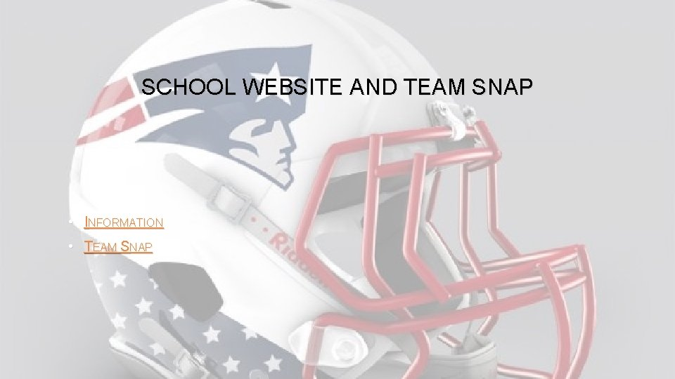 SCHOOL WEBSITE AND TEAM SNAP • INFORMATION • TEAM SNAP