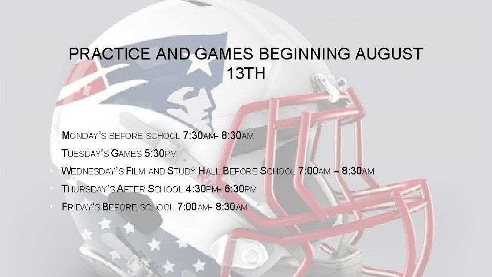 PRACTICE AND GAMES BEGINNING AUGUST 13 TH • MONDAY'S BEFORE SCHOOL 7: 30 AM-