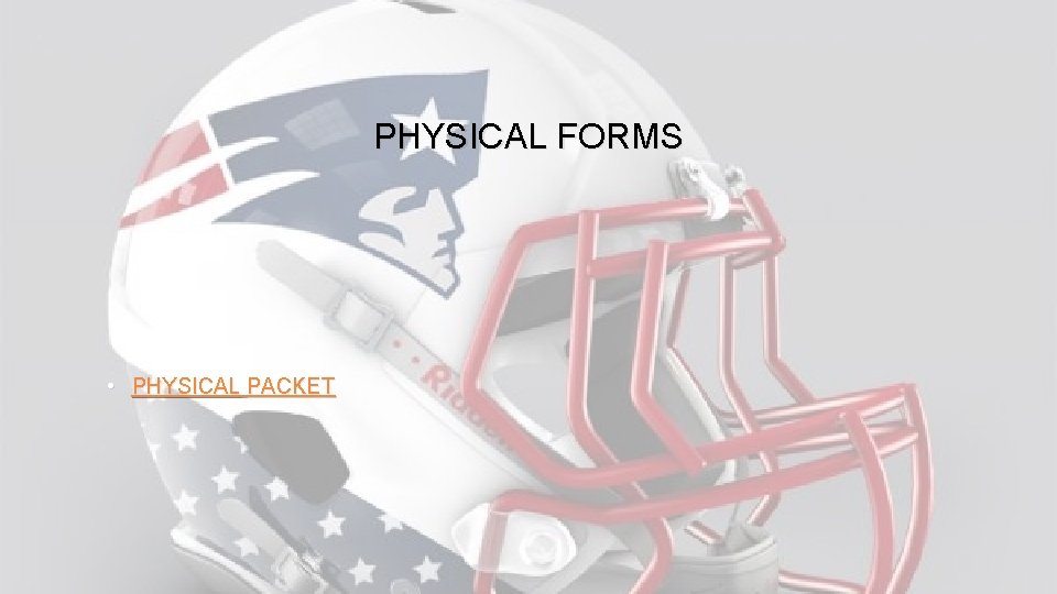 PHYSICAL FORMS • PHYSICAL PACKET