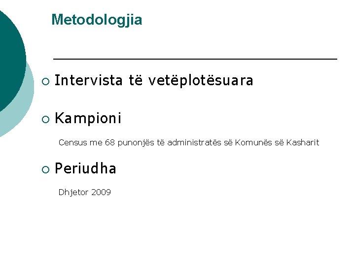 Metodologjia ¡ Intervista të vetëplotësuara ¡ Kampioni Census me 68 punonjës të administratës së