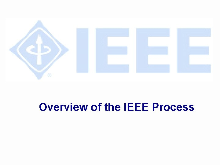 Overview of the IEEE Process