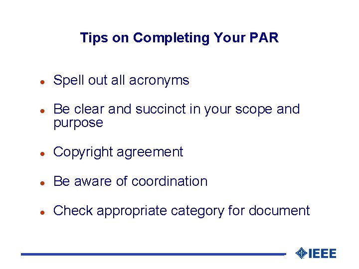 Tips on Completing Your PAR l l Spell out all acronyms Be clear and