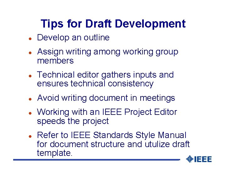 Tips for Draft Development l l l Develop an outline Assign writing among working