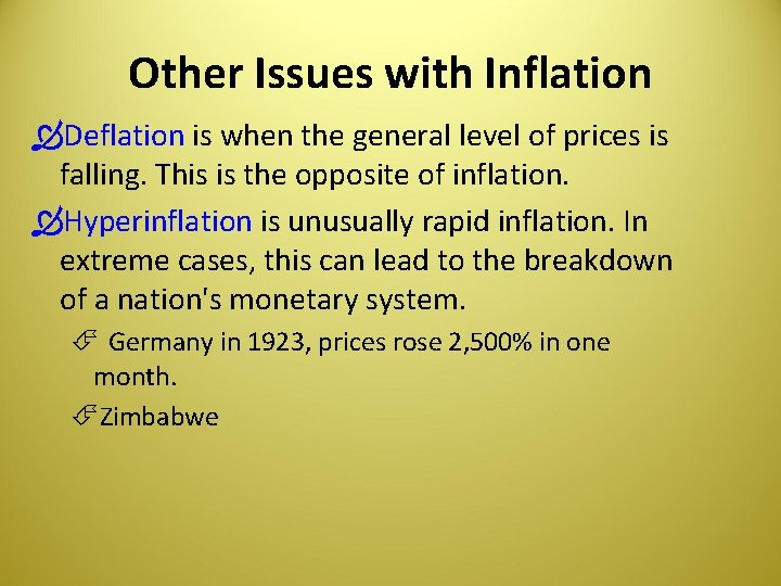 Other Issues with Inflation Deflation is when the general level of prices is falling.